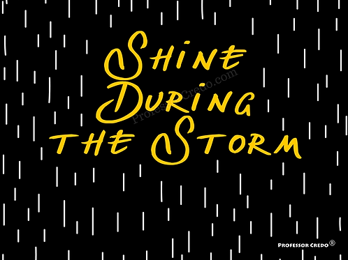 Shine During the Storm Art