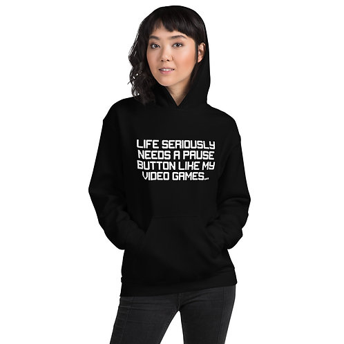 Life Needs A Pause Button Unisex Hoodie