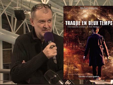 Interview Michel Cherchi - Traque en deux temps