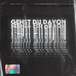 Kaltenkirchen feat. Mine - Gehst Du Davon (Single)