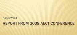 Report from AECT 2008