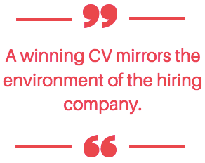 a winning CV mirrors the environment of the hiring company.