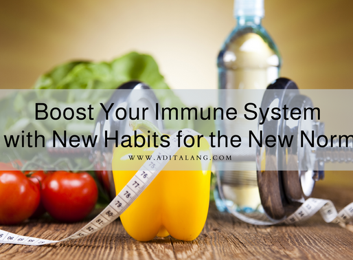 Boost Your Immune System with New Habits for the New Norm