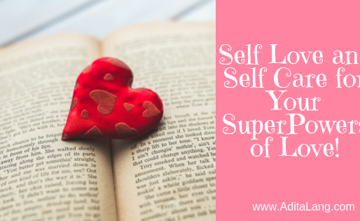 Self Love and Self Care for your SuperPowers of LOVE!