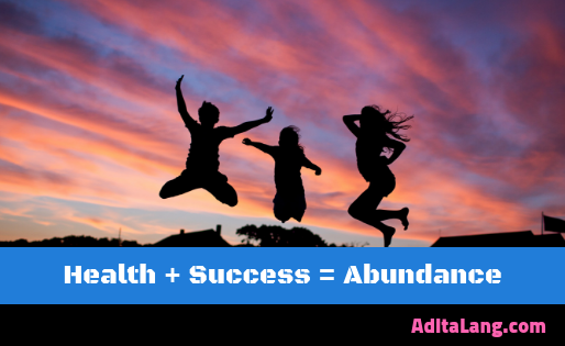 Health + Success = Abundance