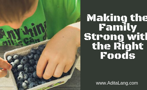 Making the Family Strong with the Right Foods