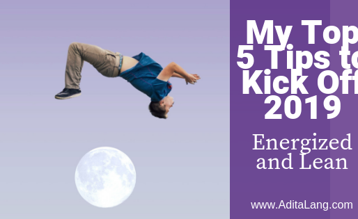 My Top 5 Tips to Kick Off 2019 Energized and Lean