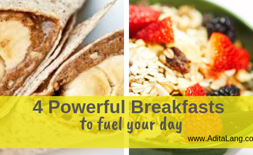 4 Powerful Breakfasts to Fuel your Day