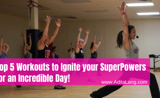 Top 5 Workouts to Ignite your SuperPowers for an Incredible Day