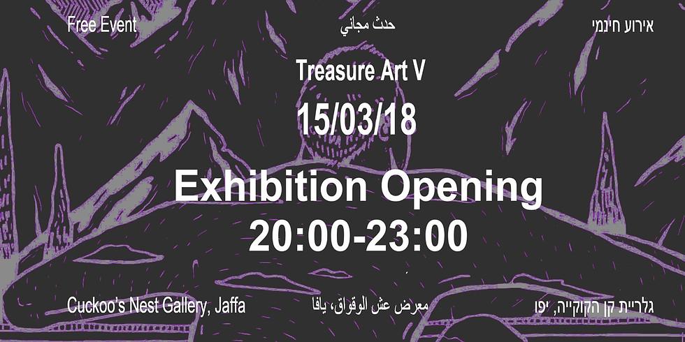 Exhibition Opening - Treasure Art V - פתיחה תערוכה