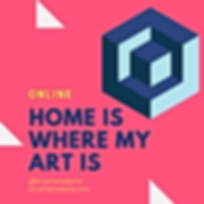#homeiswheremyartis, home is where my art is, open call during covid 19, art curator tel aviv, online exhibition, artists support artists, img, jepg, art online, make art great again.PNG