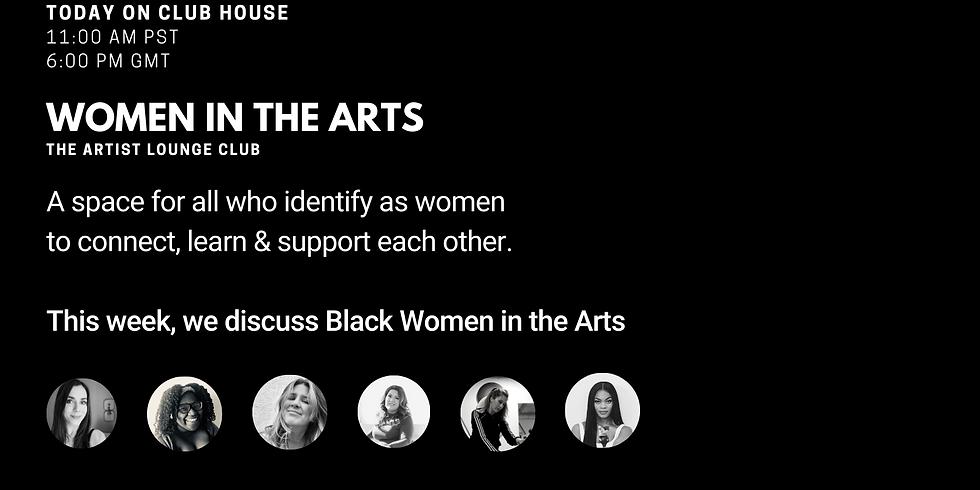 Women in the Arts : Uplifting Black Women Artists