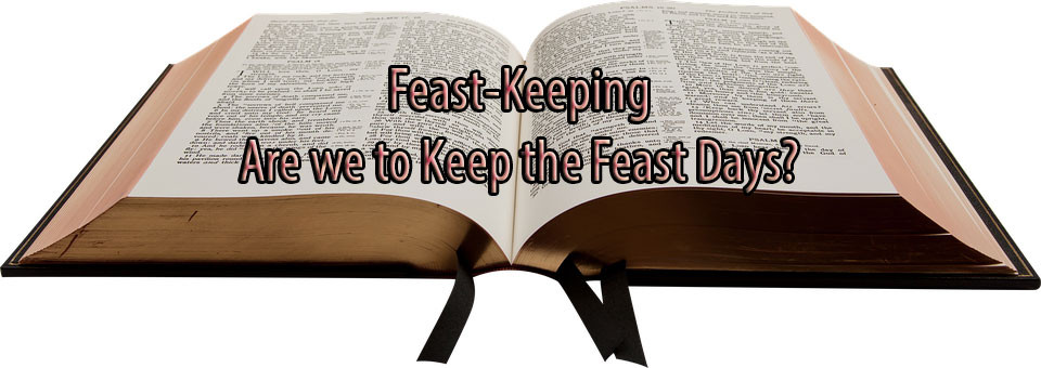 Are We to Keep the Feast Days?