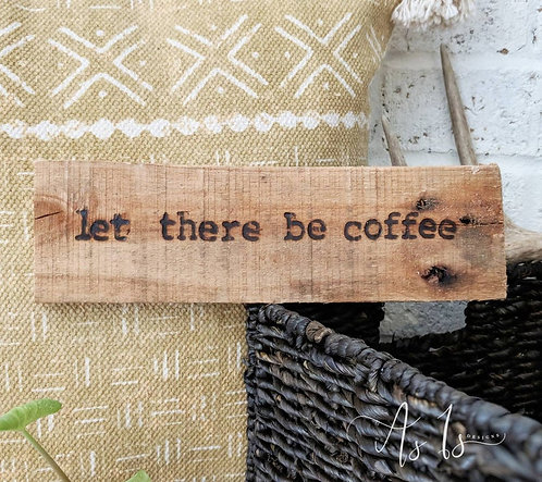 Let There Be Coffee