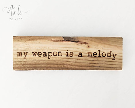 My Weapon Is A Melody Quote