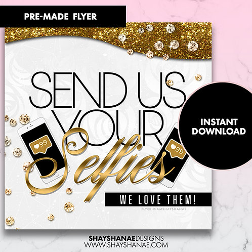 Pre-made Send Selfies Flyer; Gold [Instant Download]
