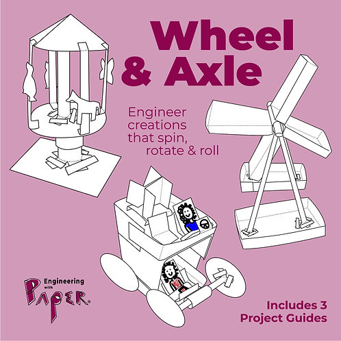 WHEEL & AXLE Engineering with Paper Project Packet