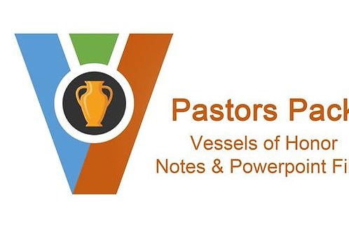 (Notes & PPT) Vessels of Honor Pastors Pack