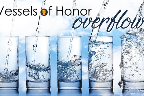 (Audio Download) Vessels of Honor 2019: Overflow