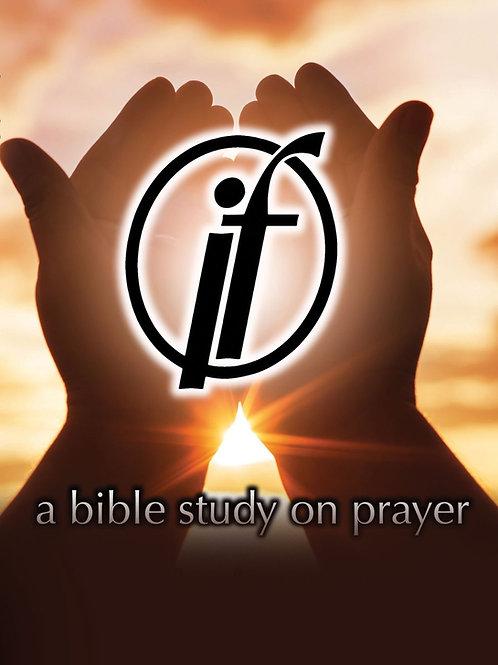 If: A Bible Study on Prayer (2018)