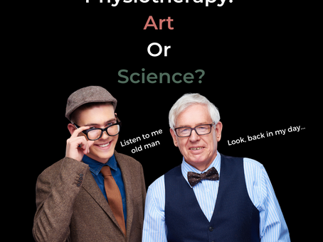 Physiotherapy: Art or Science?