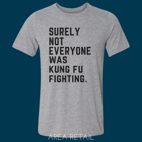 Men's Basic Lightweight T-Shirt: Surely Not Everyone Was Kung Fu Fighting