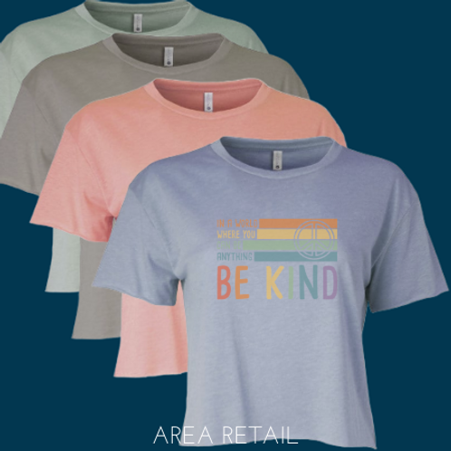 Women's Crop Lightweight T: In a world where you can be anything BE KIND