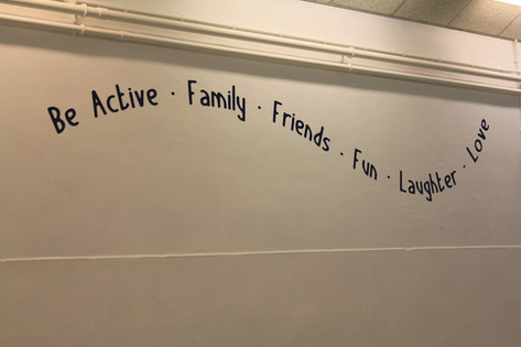 Be Active. Family. Friends. Fun. Laughter. Love.