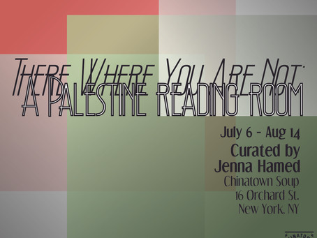 There Where You Are Not: A Palestine Reading Room at Chinatown soup