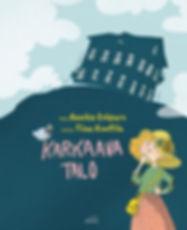 Karkaava talo lastenkirja. Teksti Annika Eräpuro, kuvitus Tiina Kontila