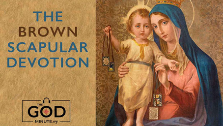 August 21 - The Brown Scapular Devotion