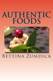 Authentic Foods by Bettina Zumdick