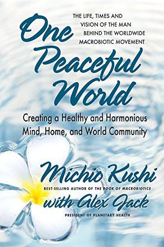 One Peaceful World by Michio Kushi and Alex Jack