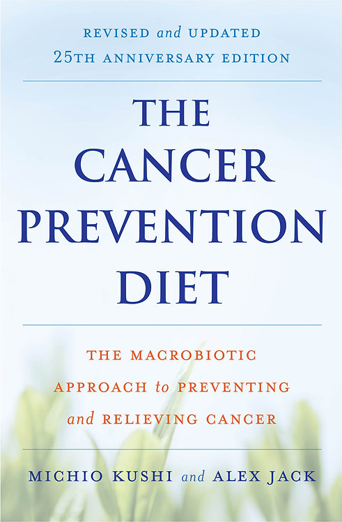 The Cancer Prevention Diet by Michio Kushi and Alex Jack