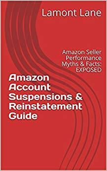 Amazon Account Suspensions & Reinstatement Guide: Amazon Seller Performance Myth