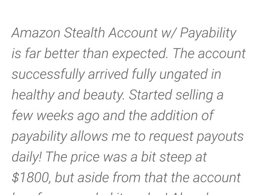 Amazon Stealth Accounts with Payability reviews are coming in! Customer are raving!