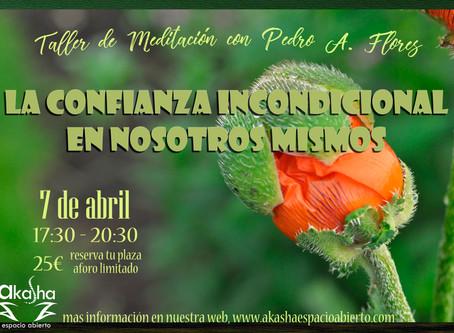 TALLER DE MEDITACIÓN - LA CONFIANZA INCONDICIONAL EN NOSOTROS MISMOS