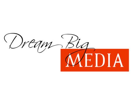 Dream Big Media