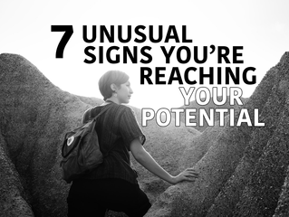 7 Unusual Signs You're Reaching Your Potential