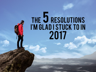 The 5 Resolutions I'm Glad I Stuck to in 2017