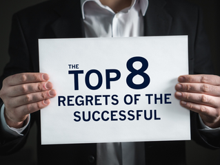 The Top 8 Regrets of the Successful