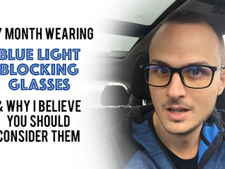 My Month Wearing Blue Light Blocking Glasses & Why I Believe You Should Consider Them