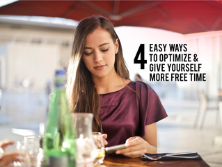 4 Easy Ways to Optimize & Give Yourself More Free Time