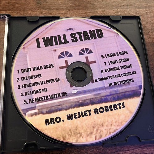 I Will Stand -Bro. Wesley Roberts