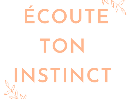 Comment faire pour mieux écouter ton instinct et te faire confiance ? 🌟