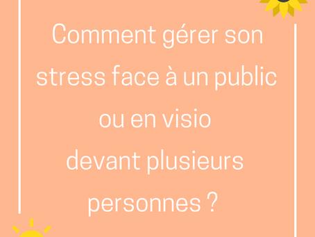 Comment gérer ton stress et tes émotions en public?