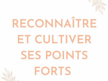 ✨Cultiver ses points forts