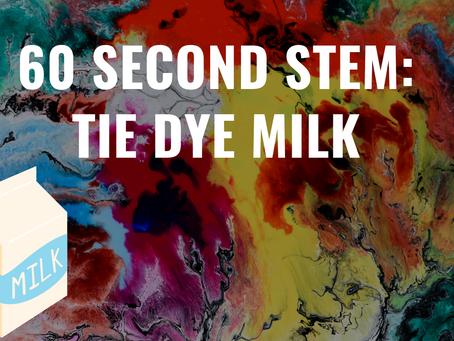 60 Second STEM: Tie Dye Milk