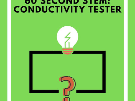 60 Second STEM: Conductivity Tester