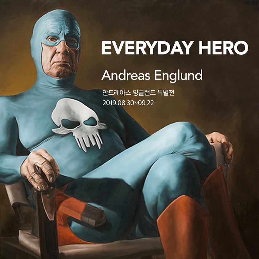 [전시] 안드레아스 잉글런드 특별전 'EVERYDAY HERO'